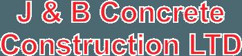 J & B Concrete Construction LTD